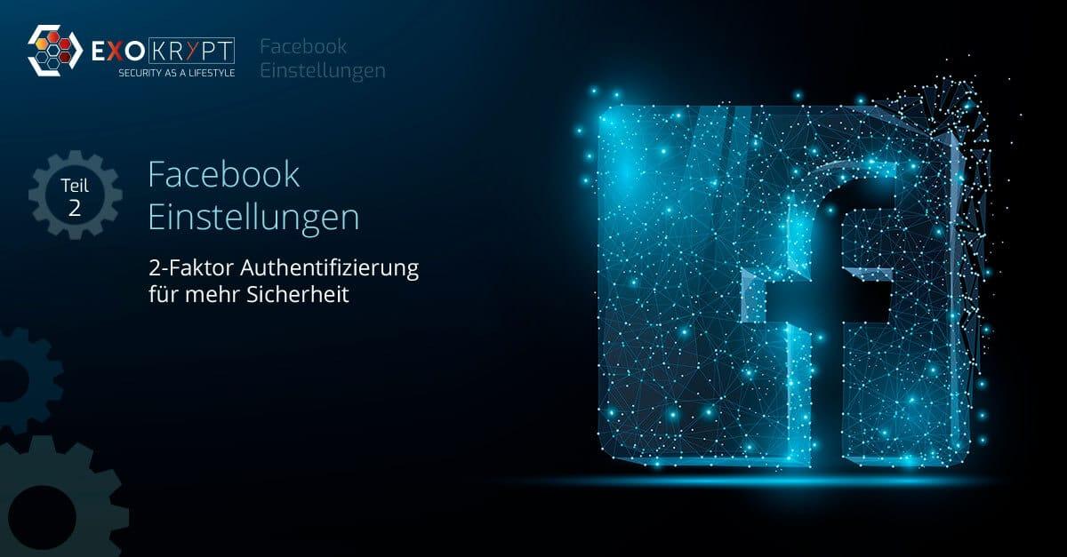 """Dunkler Hintergrund mit Facebook Logo und Beschriftung """"Facebook Einstellungen - 2-Faktor Authentifizierung für mehr Sicherheit"""""""