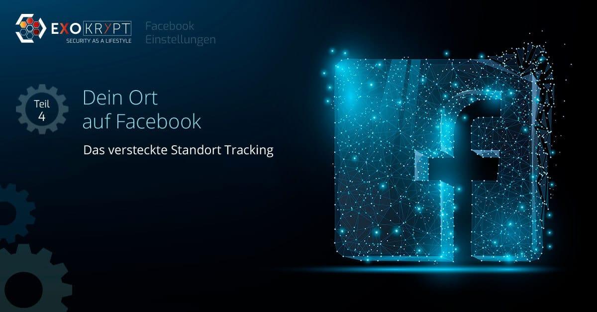 """Dunkler Hintergrund mit Facebook Logo und Beschriftung """"Dein Ort auf Facebook - Das versteckte Standort Tracking"""""""