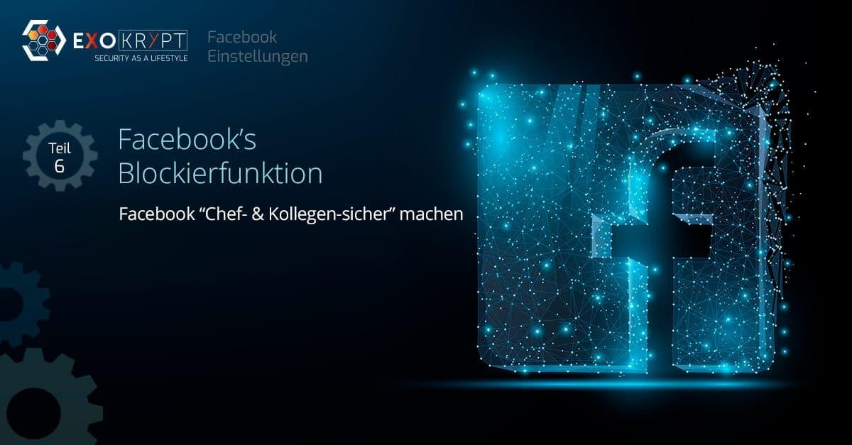 """Dunkler Hintergrund mit Facebook Logo und Beschriftung """"Facebook's Blockierfunktion - Facebook Chef und Kollegen sicher machen"""""""